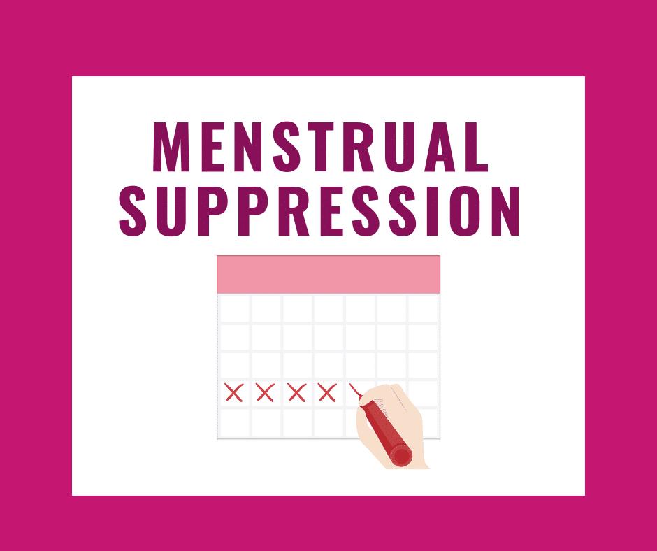 Menstrual Suppression - NWHN