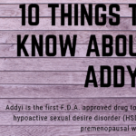 Female Sexual Dysfunction - Top 10 Things to Know about Addyi