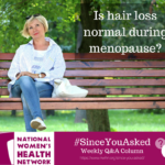 Is hair loss normal during menopause?