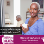I've got a question about estrogen creams. My provider has recommended I use Estrace vaginal cream and I wanted to check in about the carcinogenic effects of doing something like this.