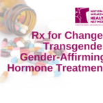 Rx for Change: Transgender Gender-Affirming Hormone Treatment