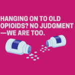 Hanging on to Old Opioids? No Judgment—We Are Too.