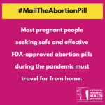 Lift Unnecessary Restrictions: Access to Medication Abortion During the COVID-19 Pandemic