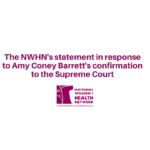 The NWHN's statement in response to Amy Coney Barrett's confirmation to the Supreme Court